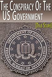 The Conspiracy Of The US Government - Former FBI Agent Exposes The Dirty Deals of The US Government [True Story]
