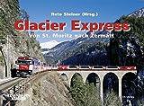 Glacier Express: Von St. Moritz nach Zermatt -