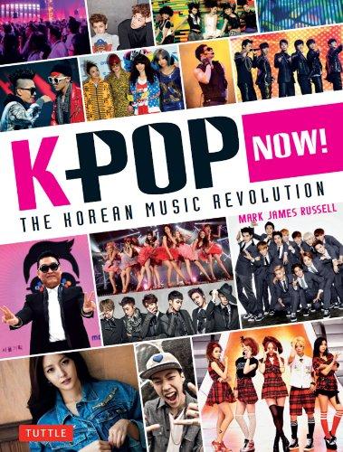 K-POP Now!: The Korean Music Revolution (English Edition) (Fan-tanz Koreanische)