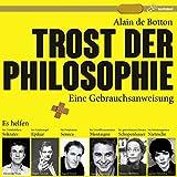 Trost der Philosophie: Eine Gebrauchsanweisung