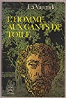 L'HOMME AUX GANTS DE TOILE par La Varende