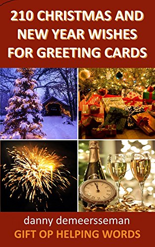 Christmas And New Year Wishes.210 Christmas And New Year Wishes For Greeting Cards Gift