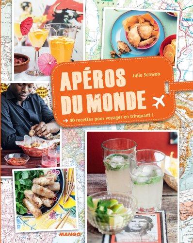 Apéros du monde (Cuisine du monde) par Julie Schwob