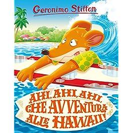 Ahi, ahi, ahi, che avventura alle Hawaii! Ediz. a colori: 1