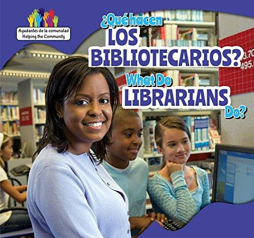 Que Hacen Los Bibliotecarios? / What Do Librarians Do? (Ayudantes De La Comunidad / Helping the Community) por Mary Austen
