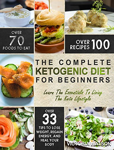 ketogenic-diet-the-complete-ketogenic-diet-cookbook-for-beginners-learn-the-essentials-to-living-the