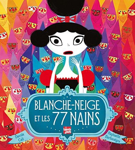 Blanche-Neige et les 77 nains