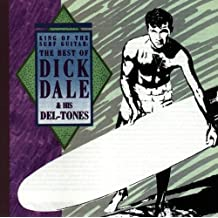 King of the Surf Guitar (Best Of Dick Dale & His Del-Tones)