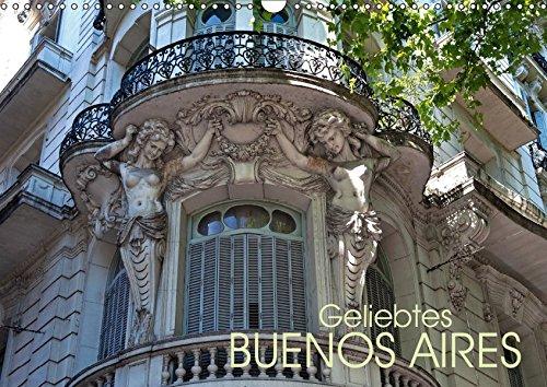 Geliebtes Buenos Aires (Wandkalender 2019 DIN A3 quer): Buenos Aires, Stadt der Superlative und der tausend Facetten, in beeindruckenden Fotos. (Monatskalender, 14 Seiten ) (CALVENDO Orte)