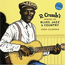 R. Crumb's Heroes of Blues, Jazz & Country Calendar with Postcard (Wall Calendar)