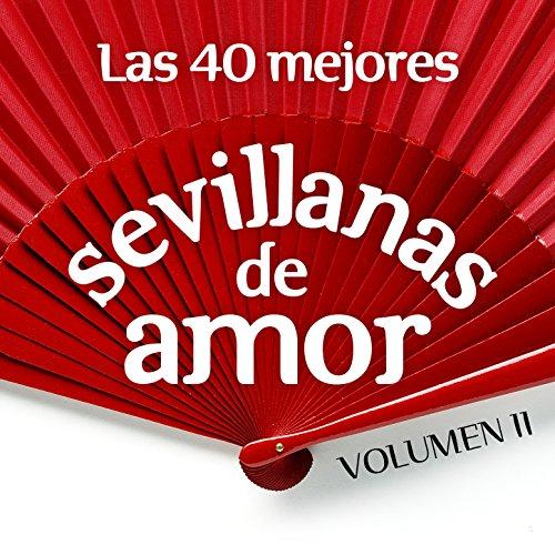 Las 40 Mejores Sevillanas de A...