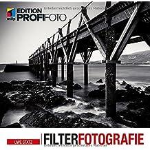 Filterfotografie: Inklusive einer Postkarte mit ND-Filter-Belichtungszeiten zum Nachschlagen (mitp Edition ProfiFoto)