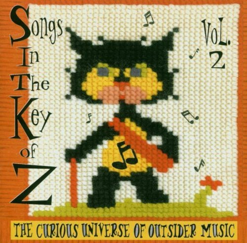 songs-in-the-key-of-z-vol-2-the-curious-universe-of-outsider-music-by-songs-in-the-key-of-z-2002-10-