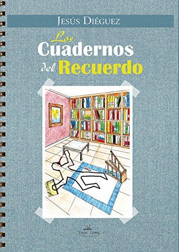 Los cuadernos del recuerdo por Jesús Diéguez García