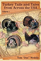 Turkey Tails & Tales From Across The Usa: Volume 1