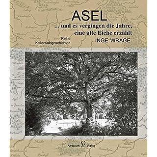 Asel... und es vergingen die Jahre, eine alte Eiche erzählt