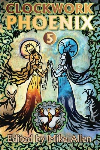 Clockwork Phoenix 5: Volume 5