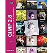 GIMP 2.8: Für digitale Fotografie und Webdesign