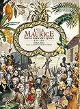 L'Ile Maurice. 1598-1810. Sur la route des épices