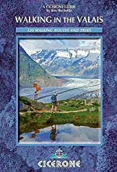 Walking in the Valais: 120 Walks and Treks (Cicerone Guides) 4th edition by Reynolds, Kev (2014) Paperback