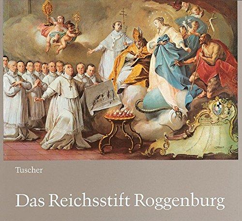 Das Reichsstift Roggenburg im 18. Jahrhundert (Schwäbische Geschichtsquellen und Forschungen)