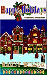 Happy Holidays: A Collection of Christmas Stories (English Edition)