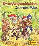 Zwergengeschichten Im tiefen Wald