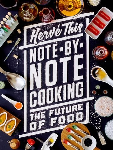 Note-By-Note Cooking: The Future of Food (Arts & Traditions of the Table: Perspectives on Culinary History) by Herv? This (2014-10-24)