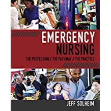 Emergency Nursing: The Profession, The Pathway, The Practice (English Edition)