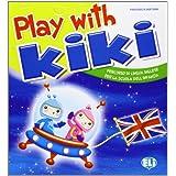 Plan with kiki. Per la Scuola materna