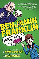Benjamin Franklin: Huge Pain in my... by Adam Mansbach (2015-09-08)