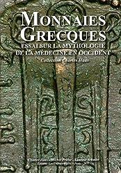 Monnaies grecques : Essai sur sur la mythologie de la médecine en Occident