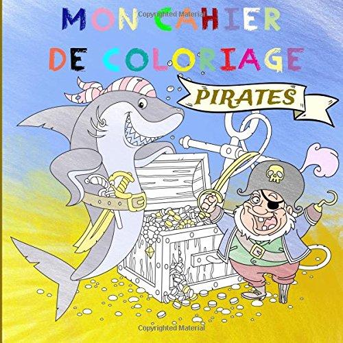 Mon cahier de coloriage - Pirates: à partir de 4 ans: Volume 2 (J'aime colorier) par Vit Hansen