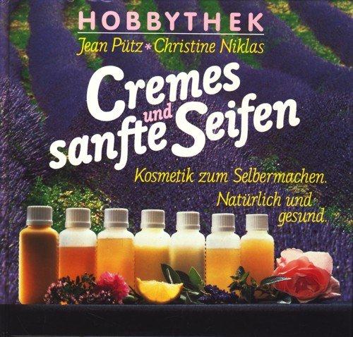 Hobbythek: Cremes und sanfte Seifen