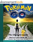 Pokemon Go: The Ultimate Guide: How t...