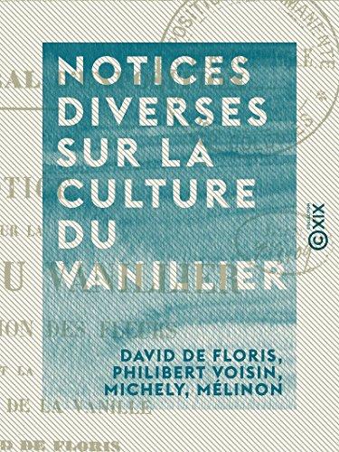 Couverture du livre Notices diverses sur la culture du vanillier: La fécondation des fleurs et la préparation de la vanille