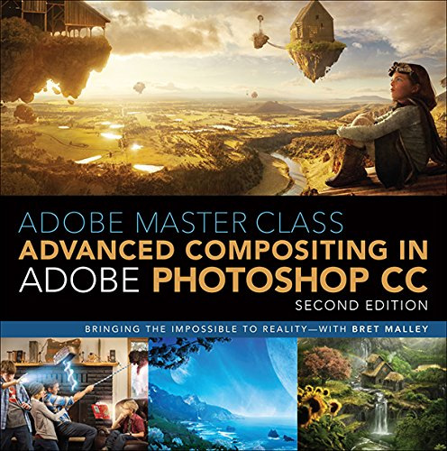 Adobe Master Class: Advanced Compositing in Adobe Photoshop CC: Bringing the Impossible to Reality with Bret Malley (English Edition) por Bret Malley