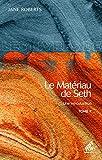 Le Matériau de Seth, Tome II - Une introduction (Les Livres de Seth t. 2) - Format Kindle - 9782845940710 - 12,99 €