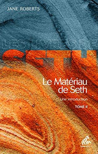 Le Matériau de Seth, Tome II: Une introduction (Les Livres de Seth t. 2) par Jane Roberts