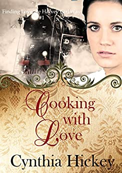 Cooking With Love (Finding Love the Harvey Girl Way Book 1) by [Hickey, Cynthia]