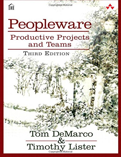 Peopleware: Productive Projects and Teams por Tom DeMarco
