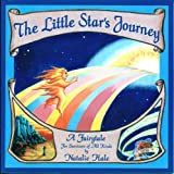 The Little Star's Journey: A Fairytale for Survivors of All Kinds by Natalie Hale (1994-12-30)