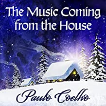 The Music Coming from the House