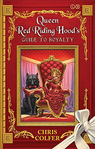 Queen Red Riding Hood's Guide to Royalty (The Land of Stories)