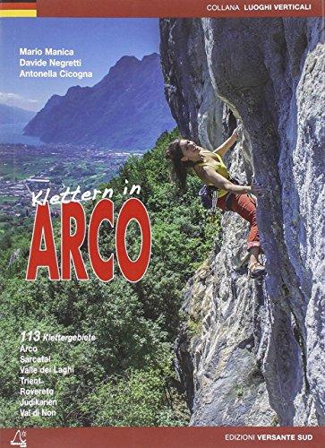 Klettern in Arco  (Sarcatal-Trient-Rovereto-Judikarien-Brenta): Neuauflage 2015