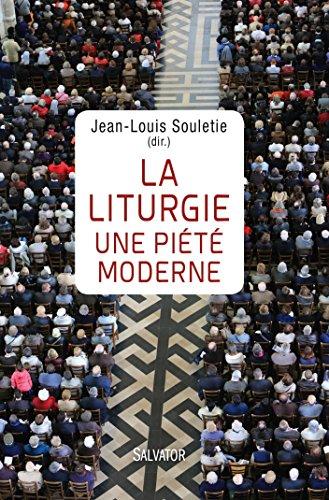 La liturgie une piété moderne