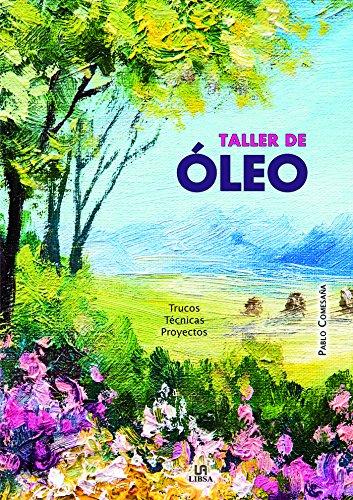 Taller de Oleo: Trucos, Técnicas y Proyectos por Pablo Comesaña Martín