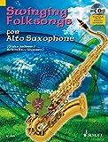Swinging Folksongs for Alto Saxophone: + CD mit Playbacks und Klavierstimme zum Ausdrucken. Alt-Saxophon; Klavier ad lib