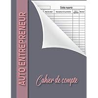 Cahier de compte: Livre de compte auto entrepreneur   Registre des recettes auto-entrepreneur   Recette comptable du…