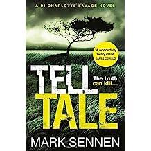 Tell Tale: A DI Charlotte Savage Novel by Mark Sennen (2015-02-12)